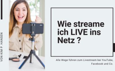 Livestreaming – Wie streame ich zu YouTube, Facebook und Co.?
