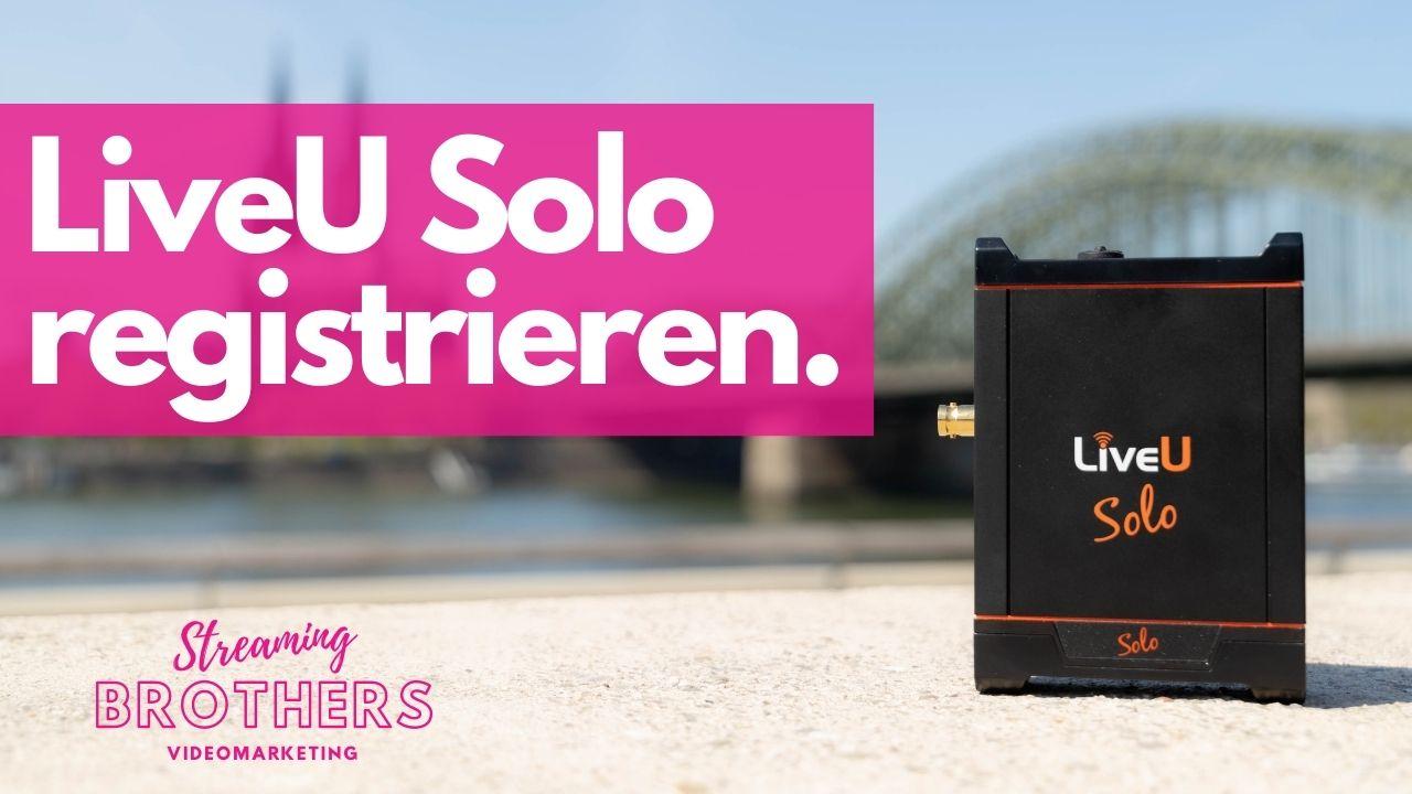 LiveU Solo registrieren.